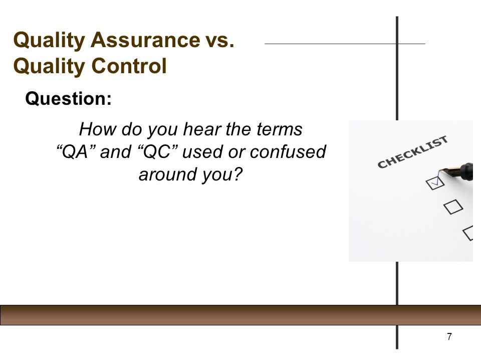 Quality Assurance vs. Quality Control Question: