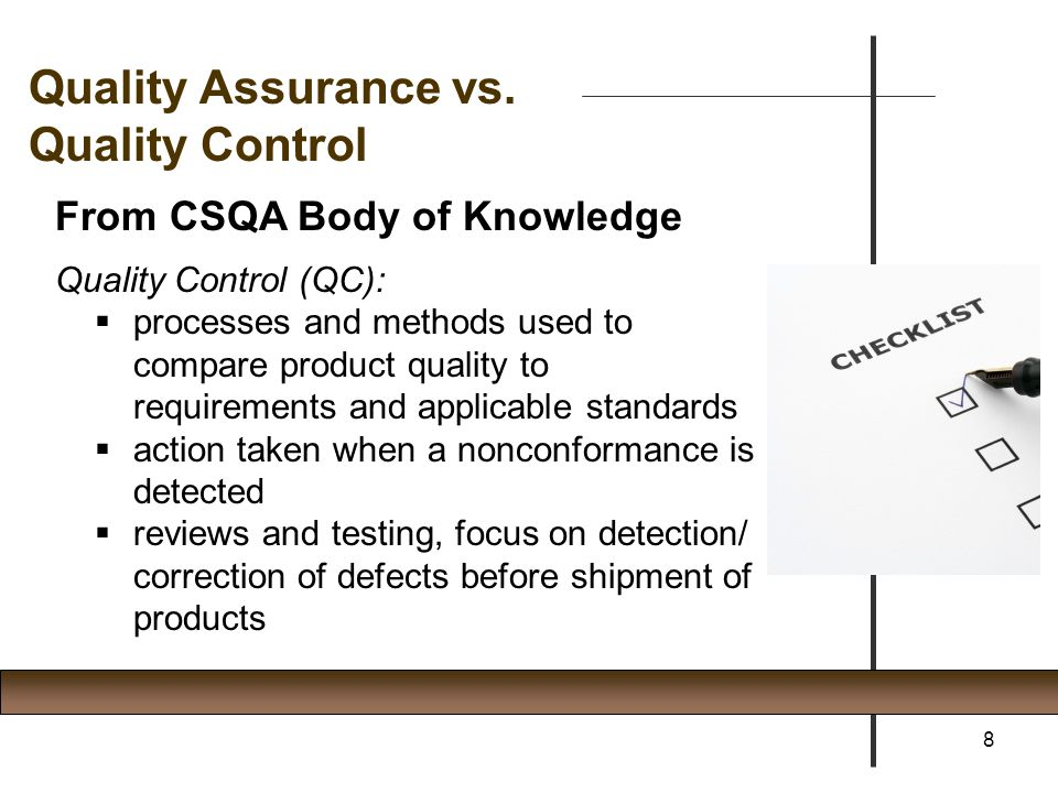Quality Assurance vs. Quality Control From CSQA Body of Knowledge