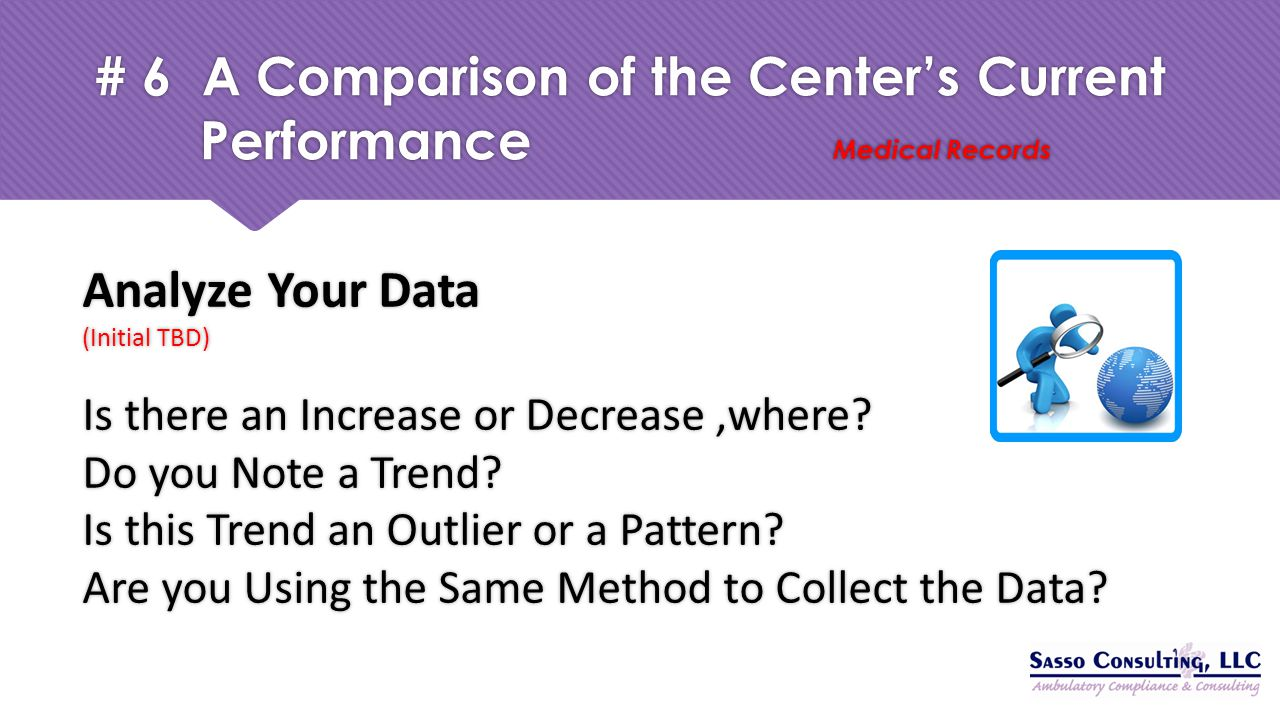 # 6 A Comparison of the Center's Current Performance Medical Records