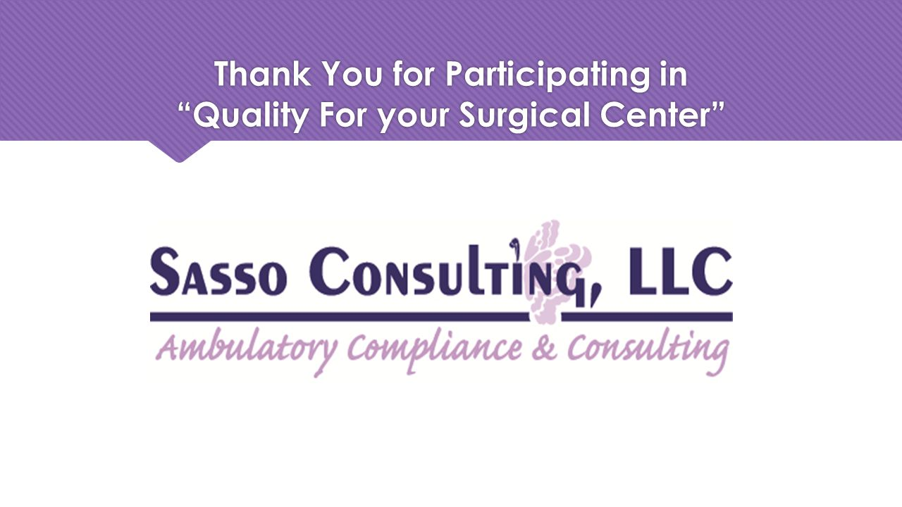 Thank You for Participating in Quality For your Surgical Center