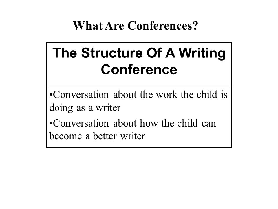 The Structure Of A Writing Conference