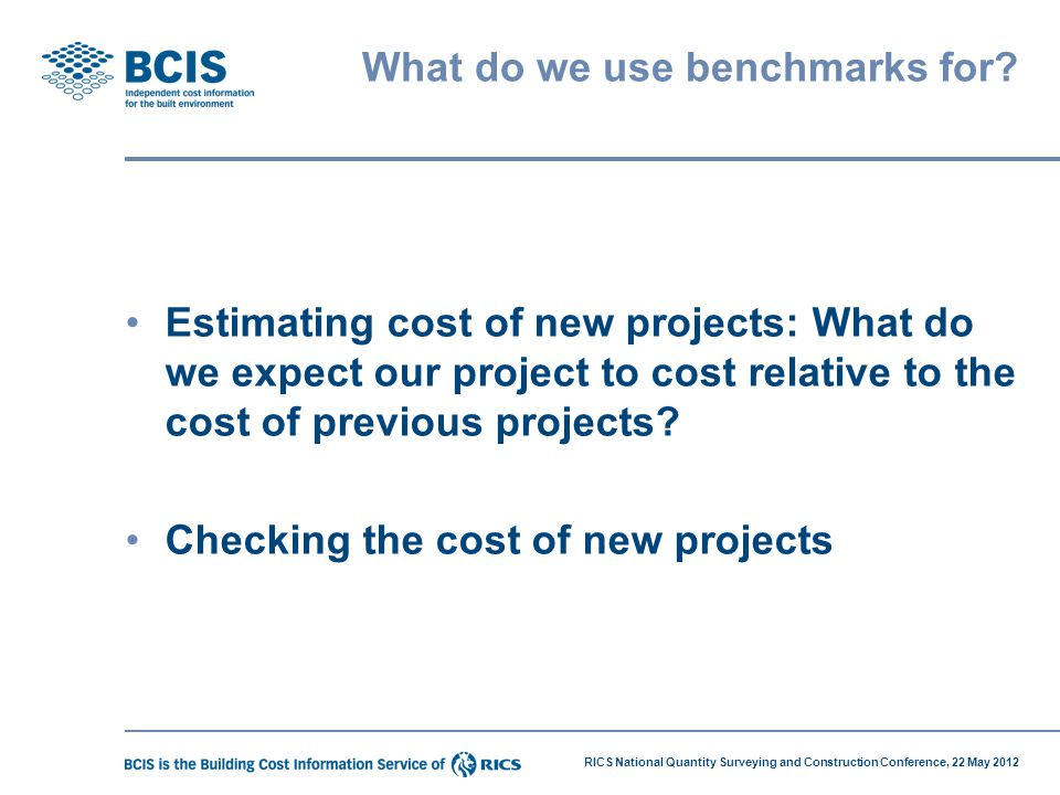 What do we use benchmarks for