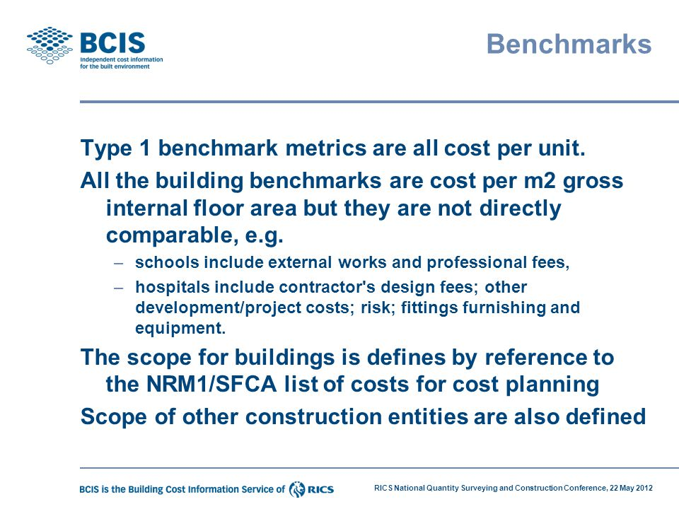 Benchmarks Type 1 benchmark metrics are all cost per unit.