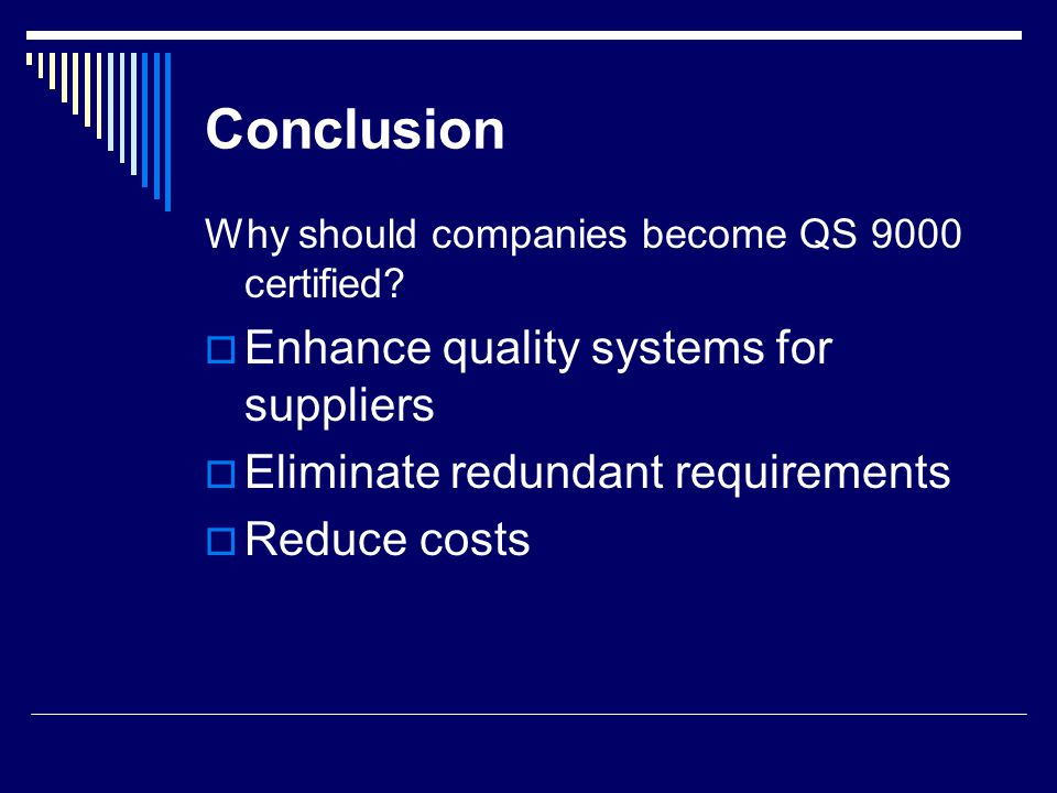 Conclusion Enhance quality systems for suppliers