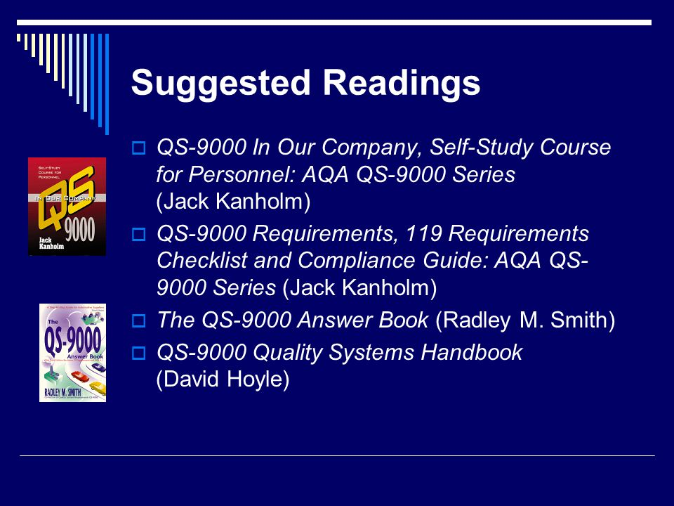 Suggested Readings QS-9000 In Our Company, Self-Study Course for Personnel: AQA QS-9000 Series (Jack Kanholm)