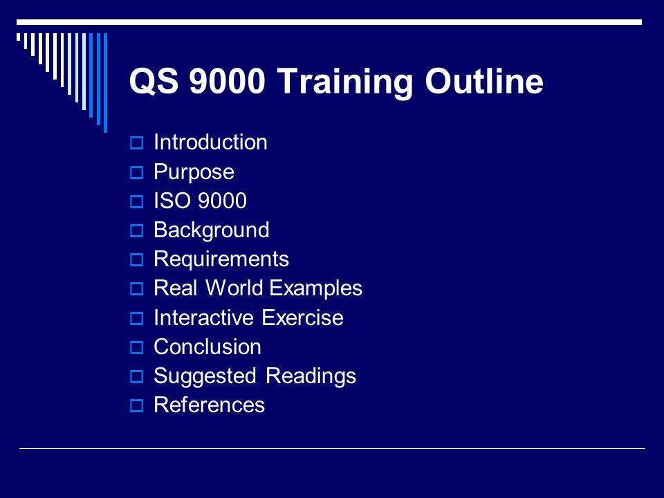 QS 9000 Training Outline Introduction Purpose ISO 9000 Background