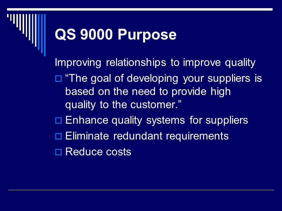 QS 9000 Purpose Improving relationships to improve quality