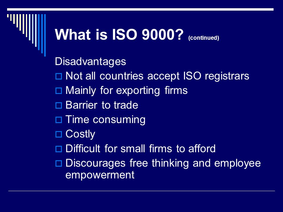 What is ISO 9000 (continued)