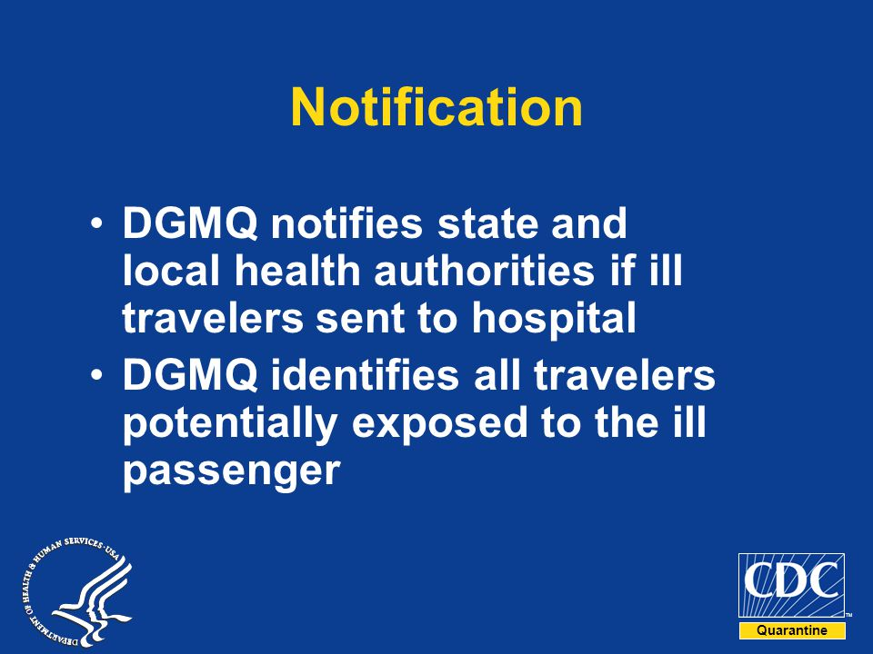 Notification DGMQ notifies state and local health authorities if ill travelers sent to hospital.
