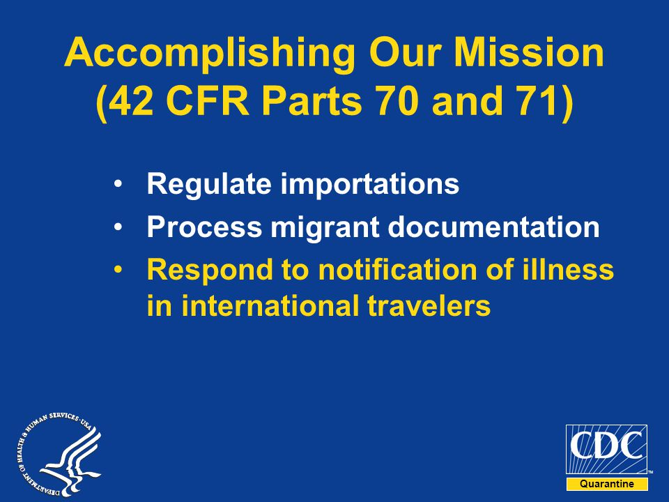 Accomplishing Our Mission (42 CFR Parts 70 and 71)