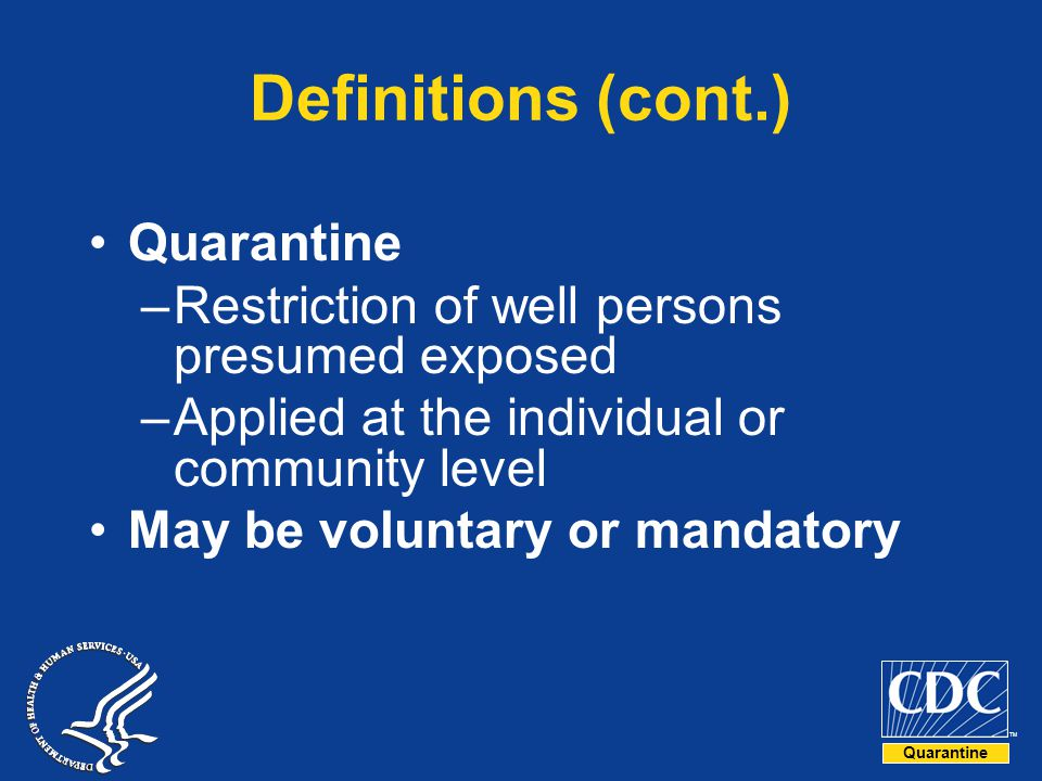 Definitions (cont.) Quarantine