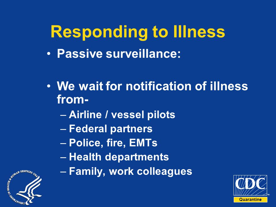 Responding to Illness Passive surveillance: