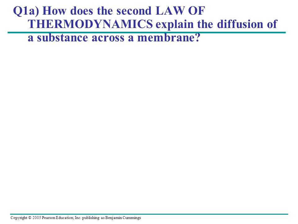 Q1a) How does the second LAW OF THERMODYNAMICS explain the diffusion of a substance across a membrane