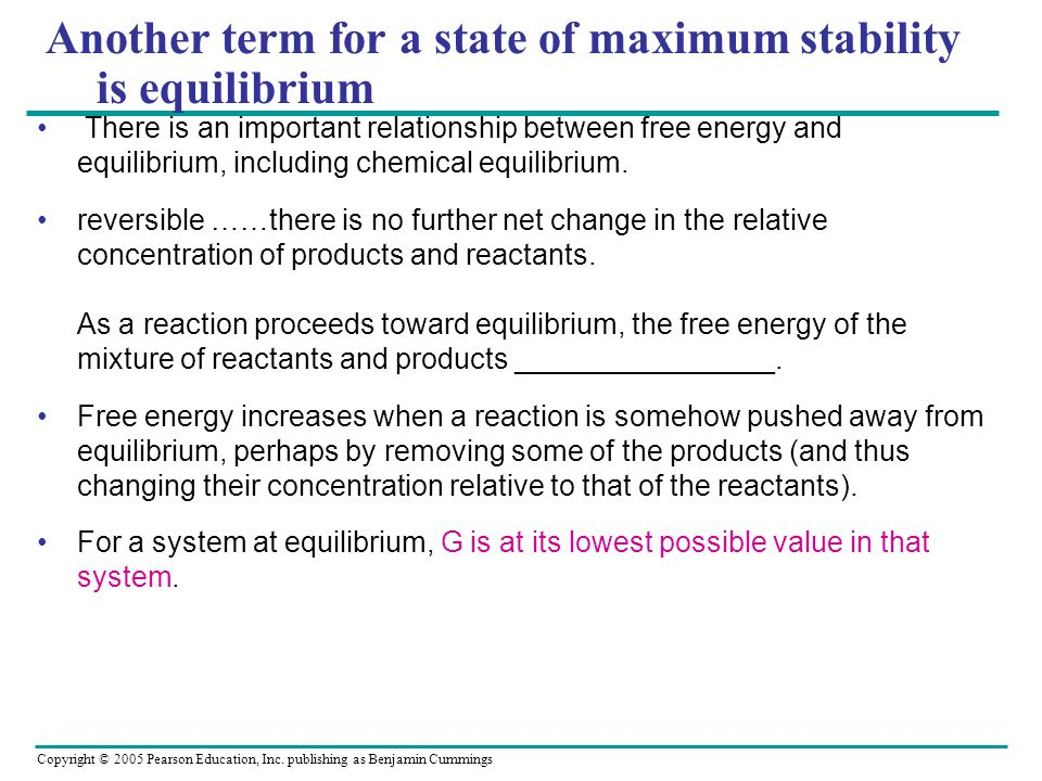 Another term for a state of maximum stability is equilibrium