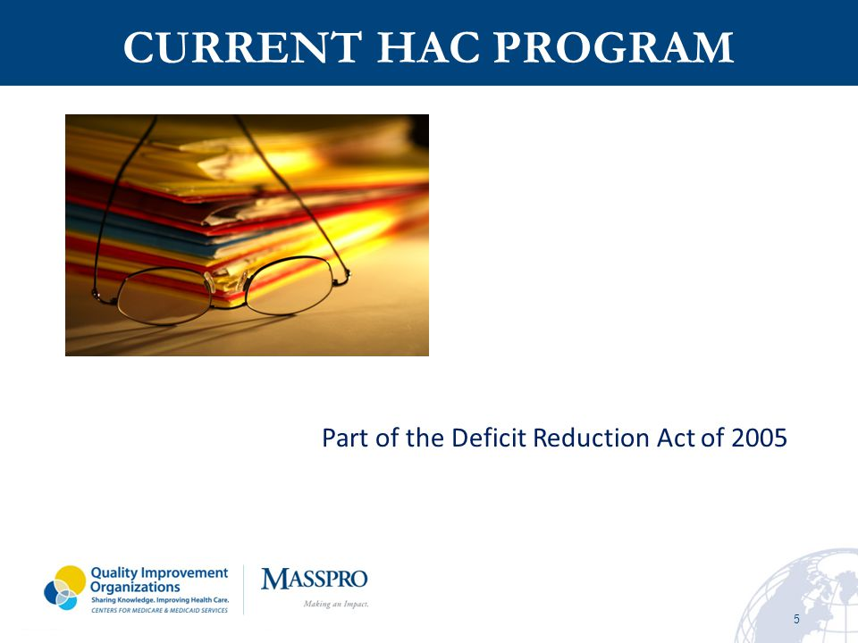 CURRENT HAC PROGRAM Part of the Deficit Reduction Act of 2005