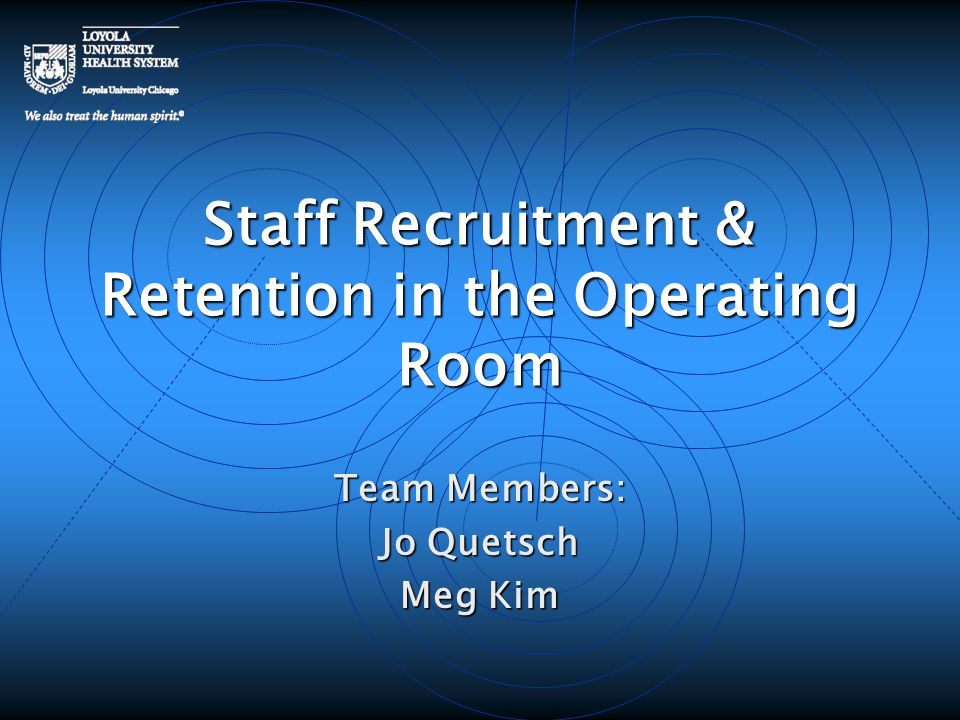 Staff Recruitment & Retention in the Operating Room