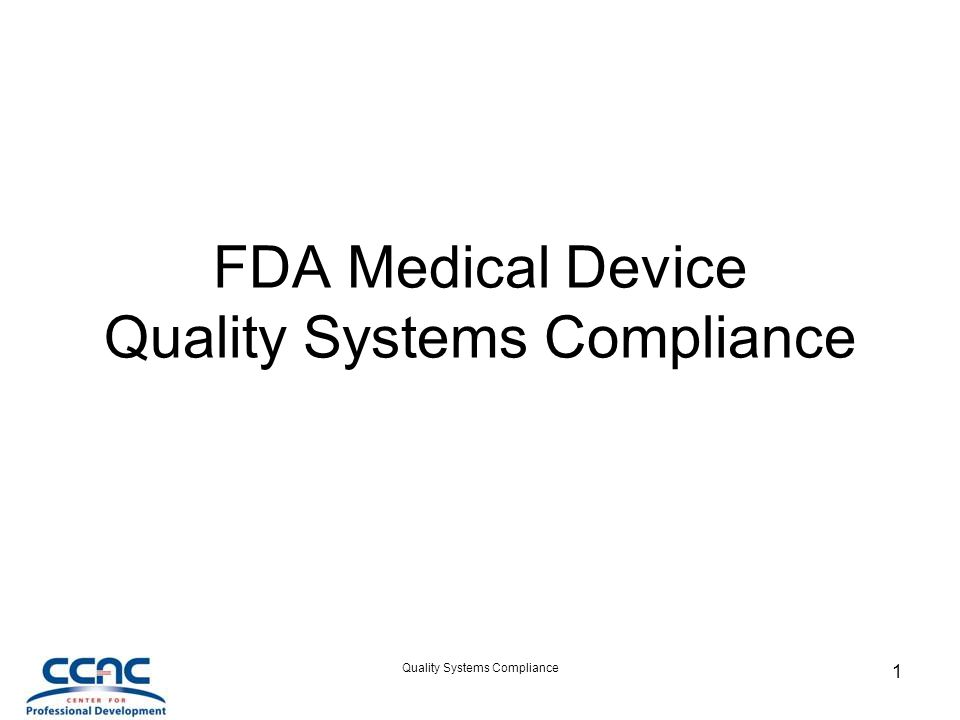FDA Medical Device Quality Systems Compliance