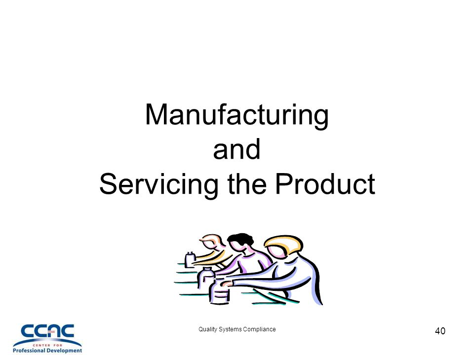 Manufacturing and Servicing the Product