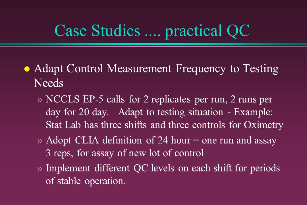 Case Studies .... practical QC