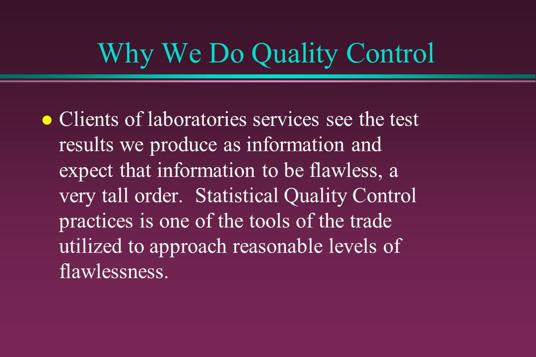 Why We Do Quality Control
