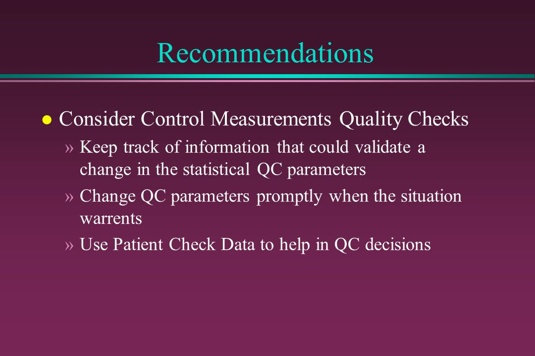 Recommendations Consider Control Measurements Quality Checks