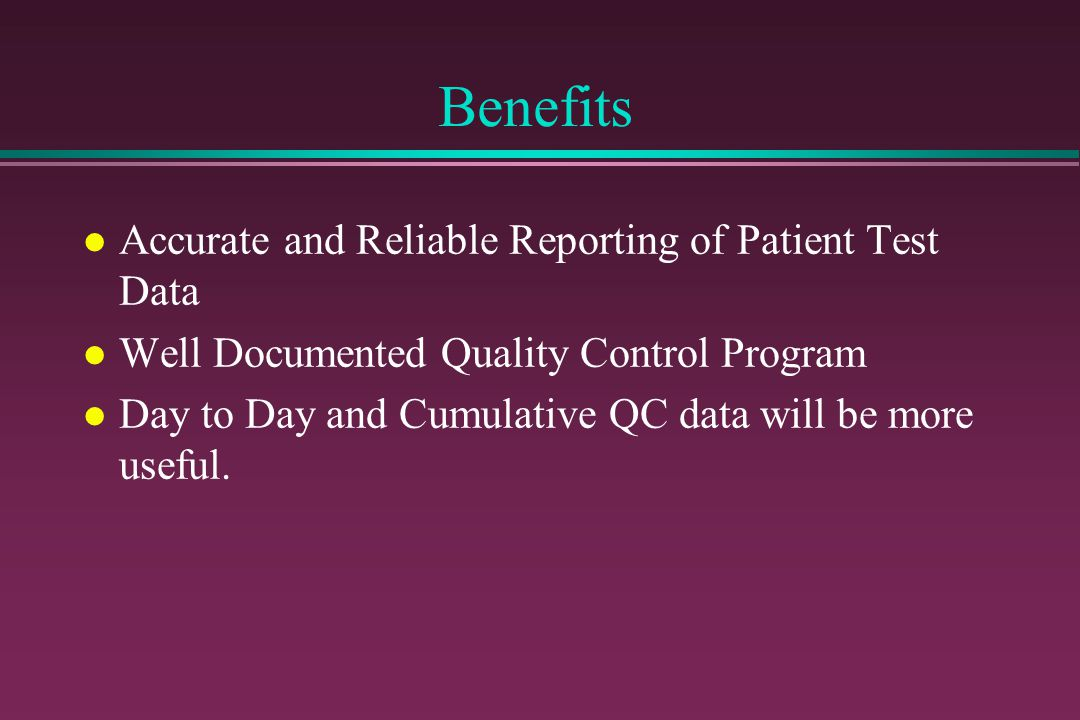 Benefits Accurate and Reliable Reporting of Patient Test Data