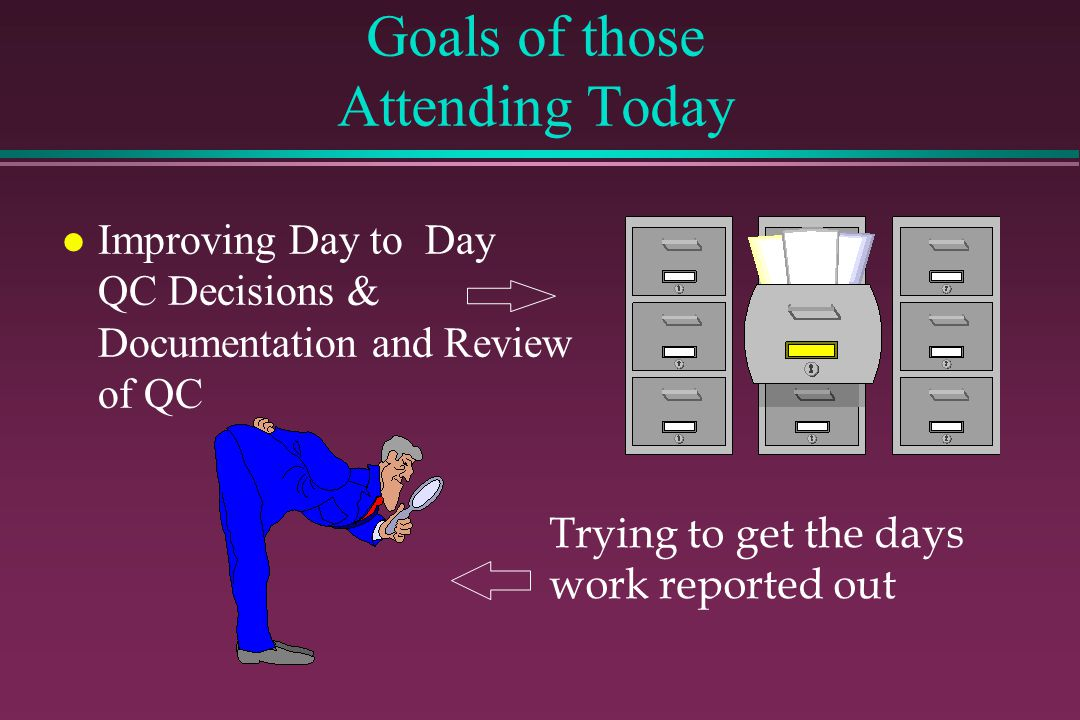Goals of those Attending Today