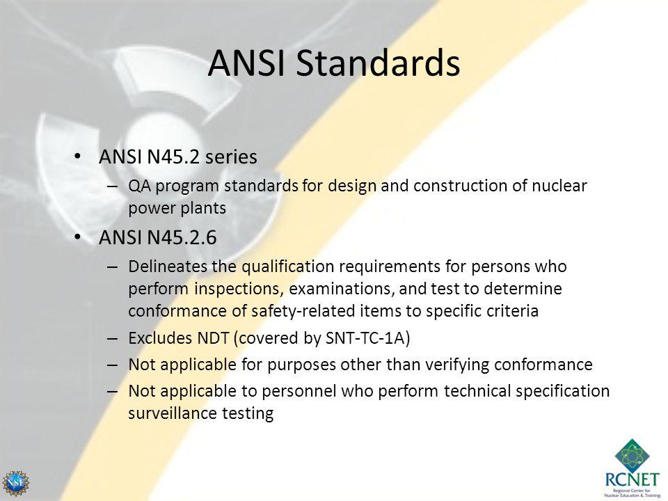 ANSI Standards ANSI N45.2 series ANSI N45.2.6