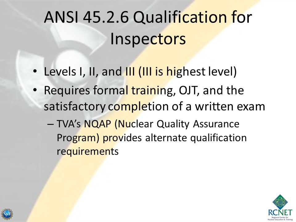 ANSI 45.2.6 Qualification for Inspectors