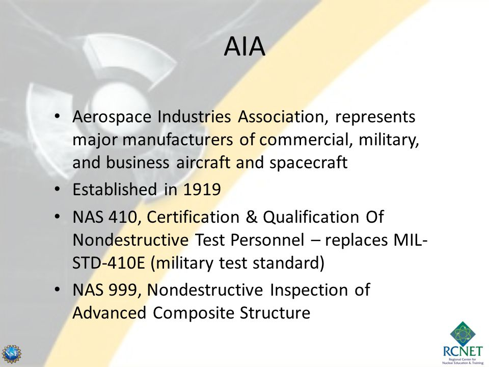 AIA Aerospace Industries Association, represents major manufacturers of commercial, military, and business aircraft and spacecraft.