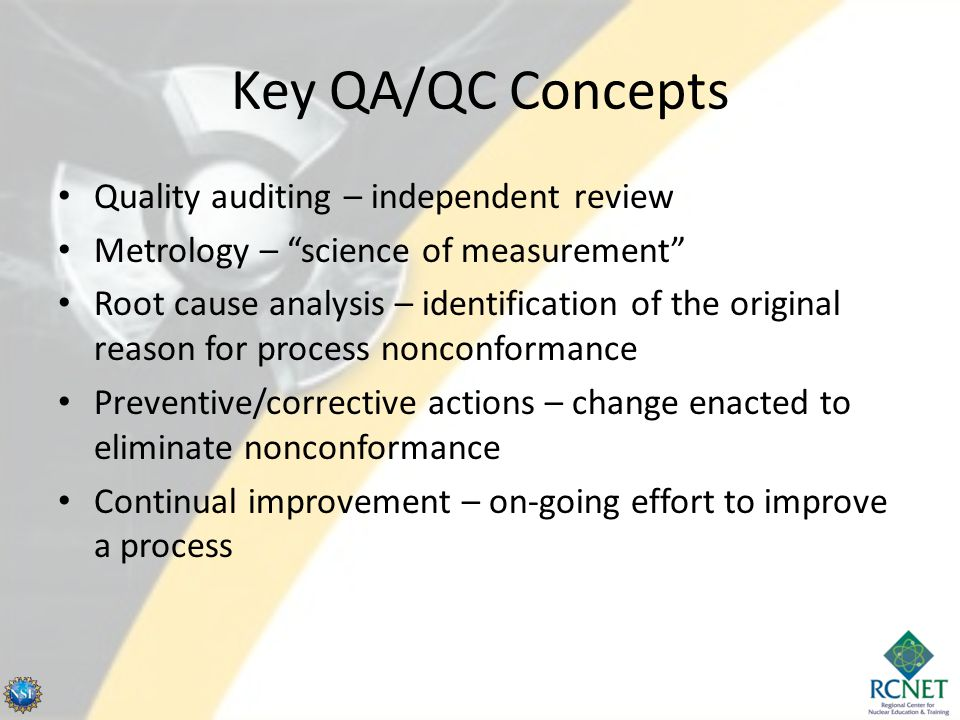 Key QA/QC Concepts Quality auditing – independent review