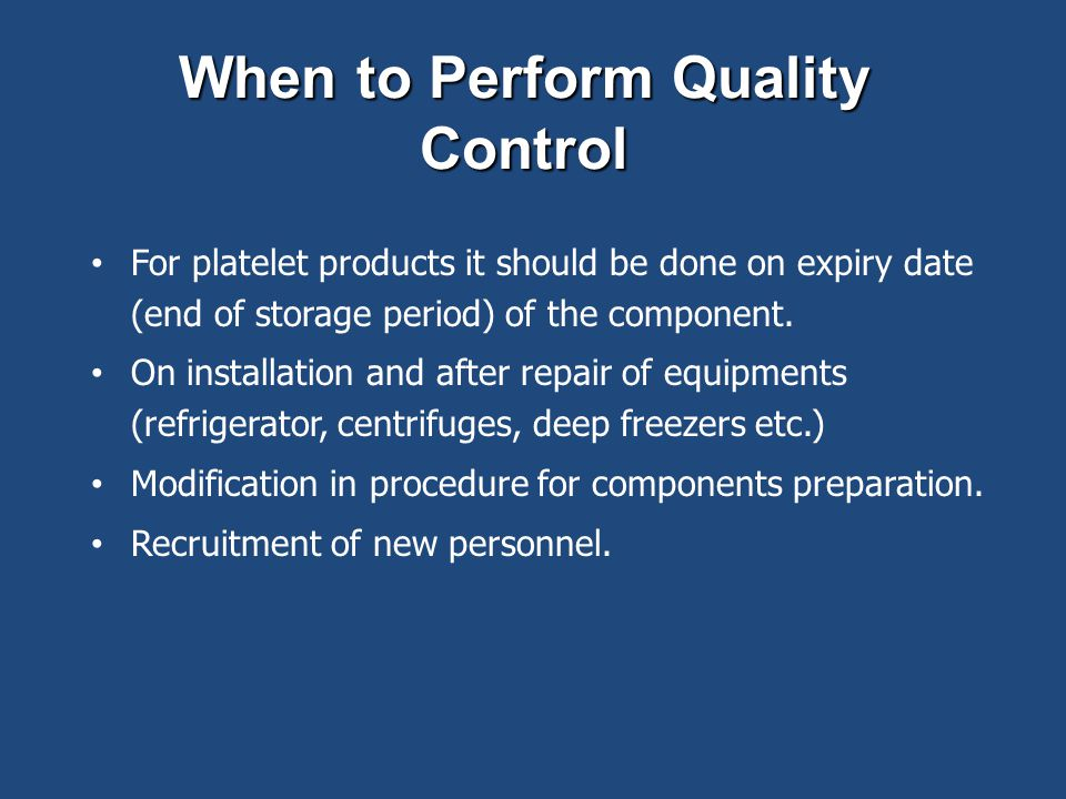 When to Perform Quality Control