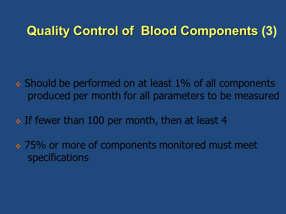 Quality Control of Blood Components (3)