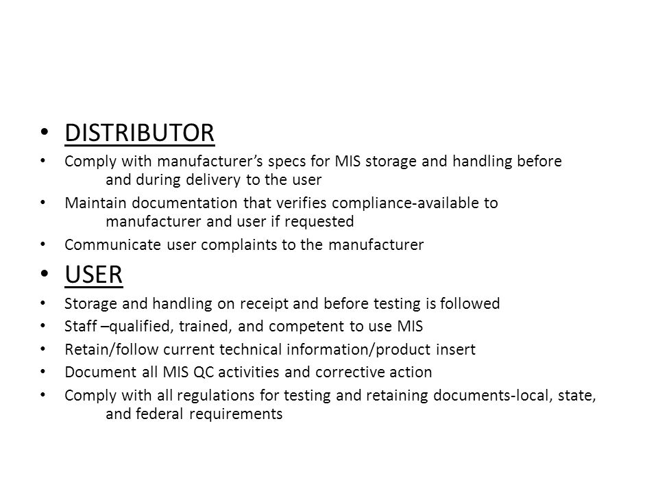 DISTRIBUTOR Comply with manufacturer's specs for MIS storage and handling before and during delivery to the user.