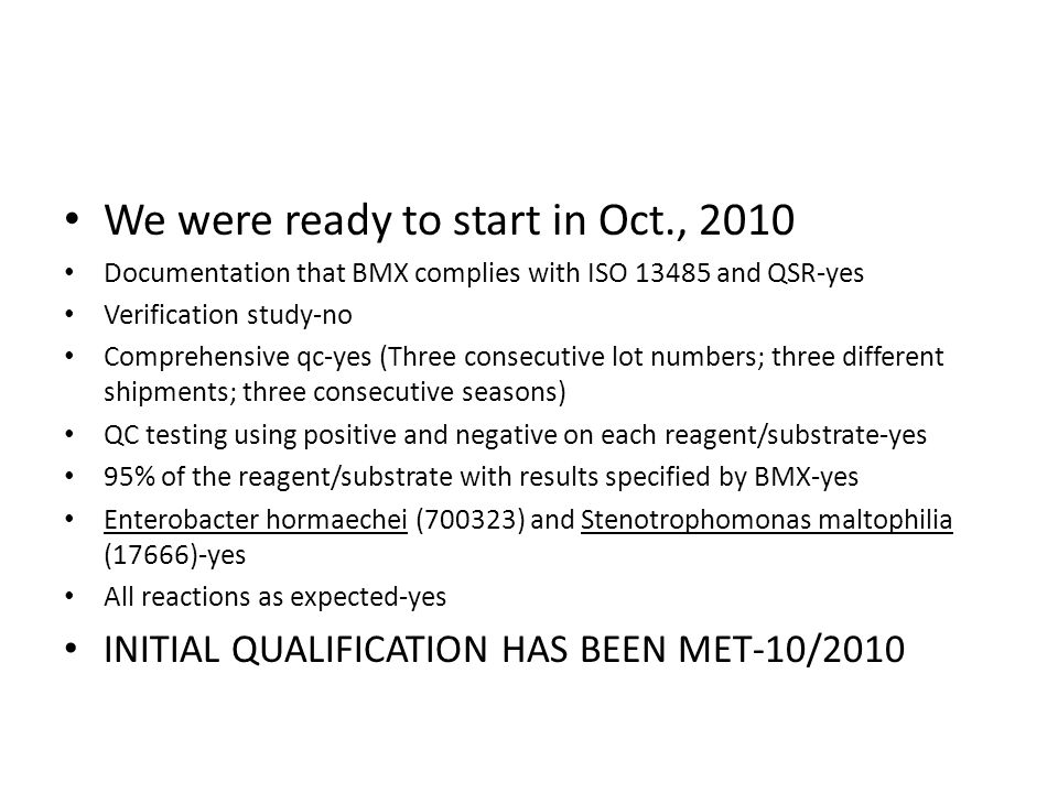 We were ready to start in Oct., 2010