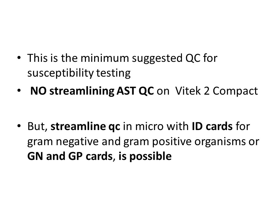This is the minimum suggested QC for susceptibility testing