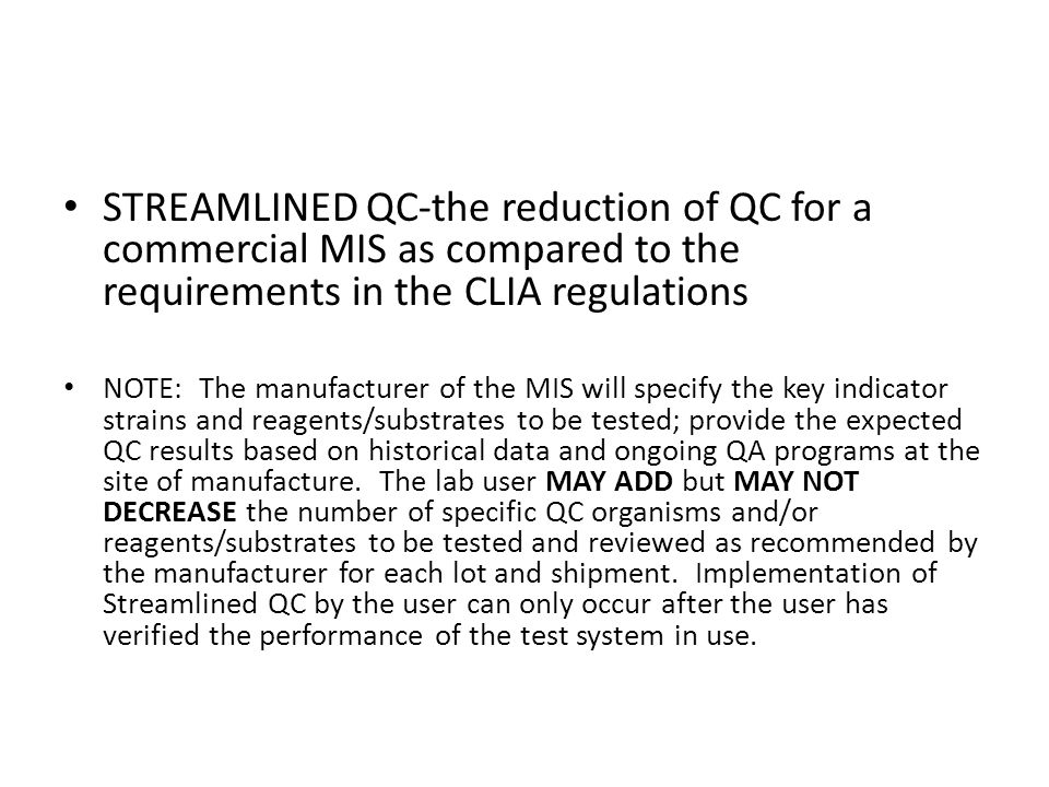 STREAMLINED QC-the reduction of QC for a commercial MIS as compared to the requirements in the CLIA regulations