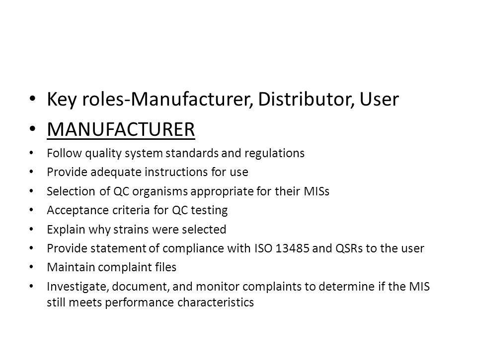 Key roles-Manufacturer, Distributor, User MANUFACTURER