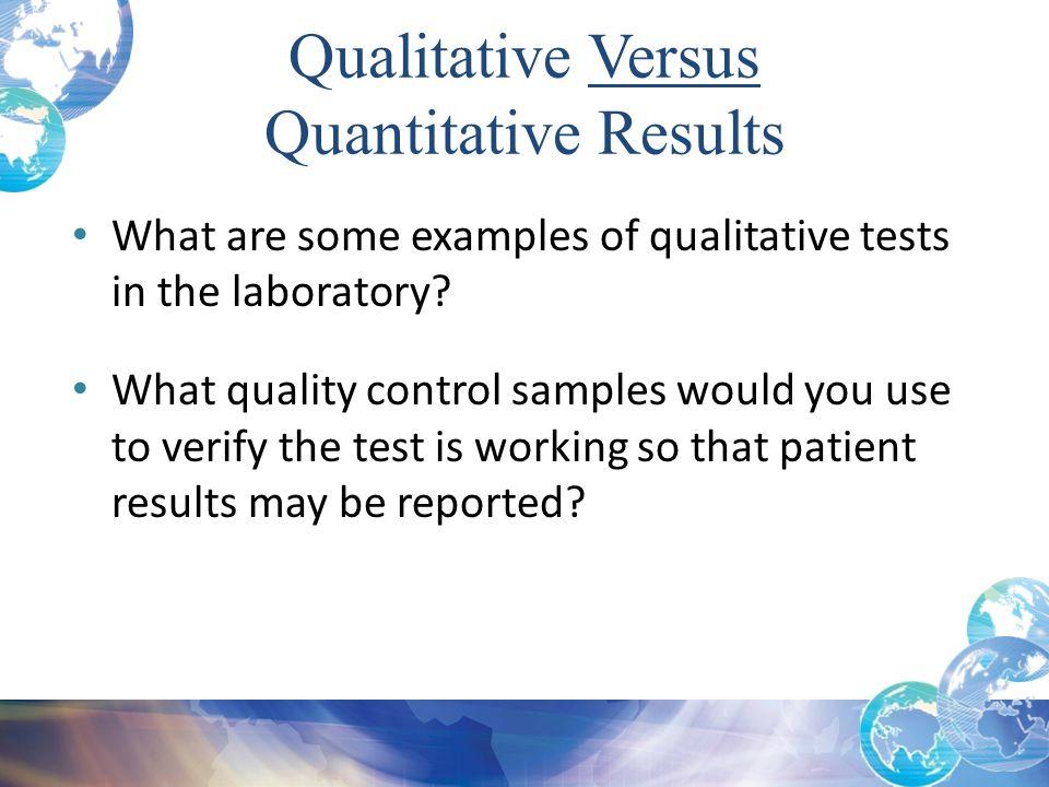 Qualitative Versus Quantitative Results
