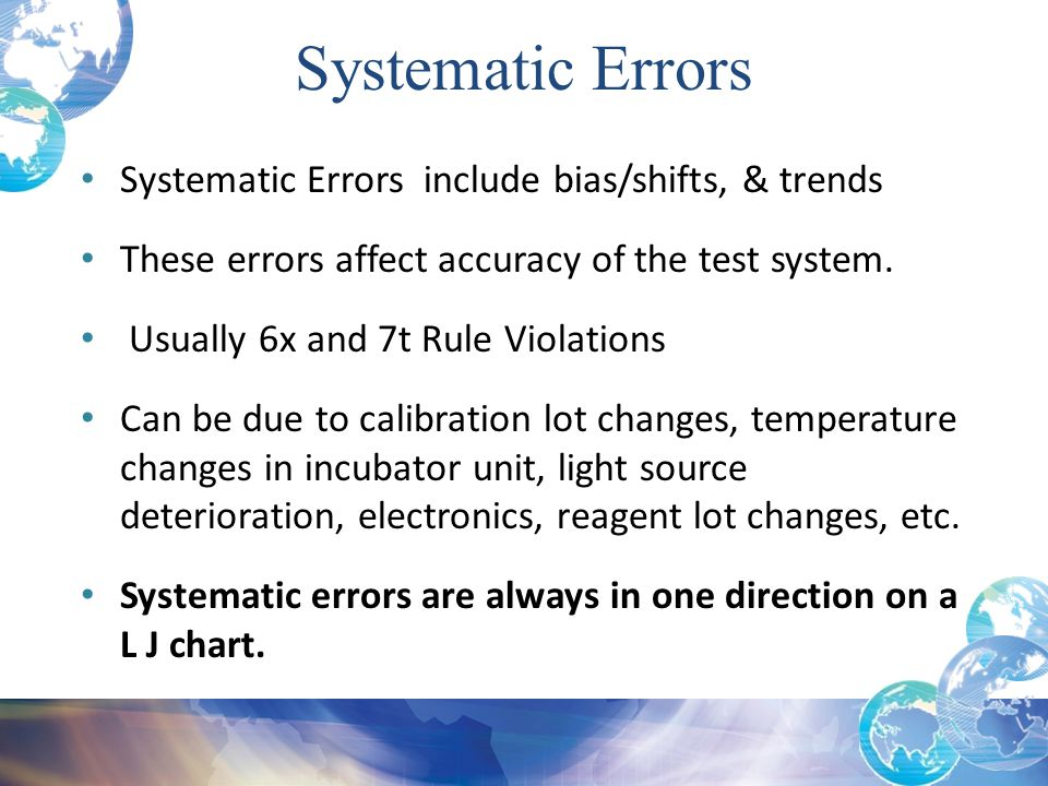 Systematic Errors Systematic Errors include bias/shifts, & trends