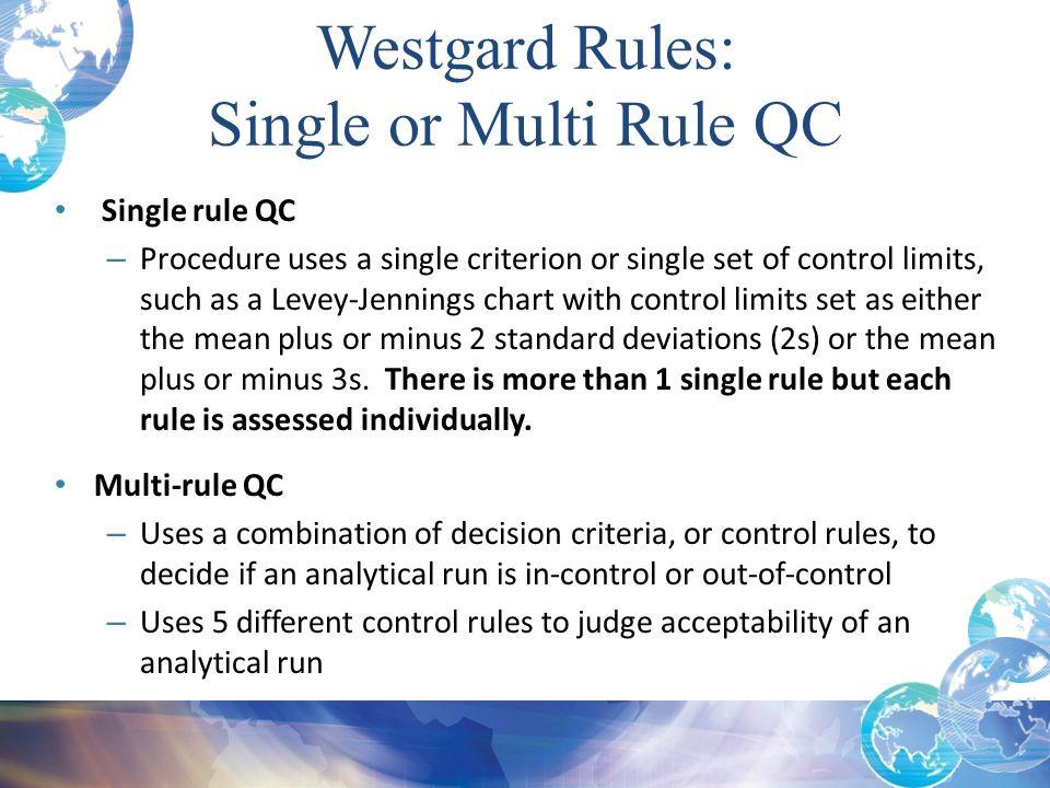 Westgard Rules: Single or Multi Rule QC Single rule QC
