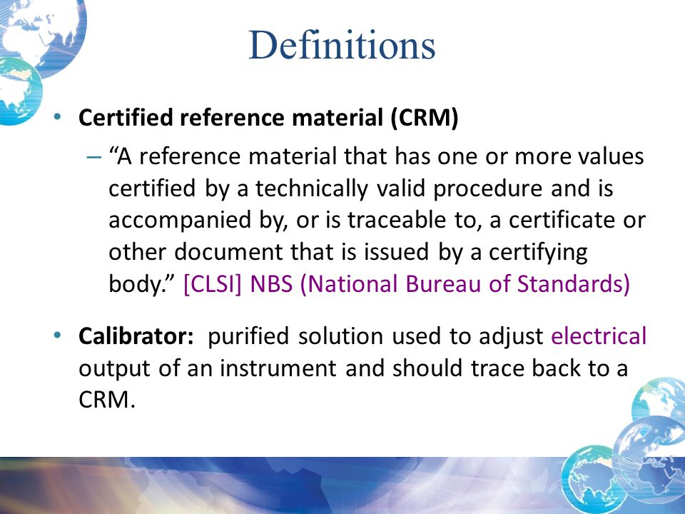 Definitions Certified reference material (CRM)