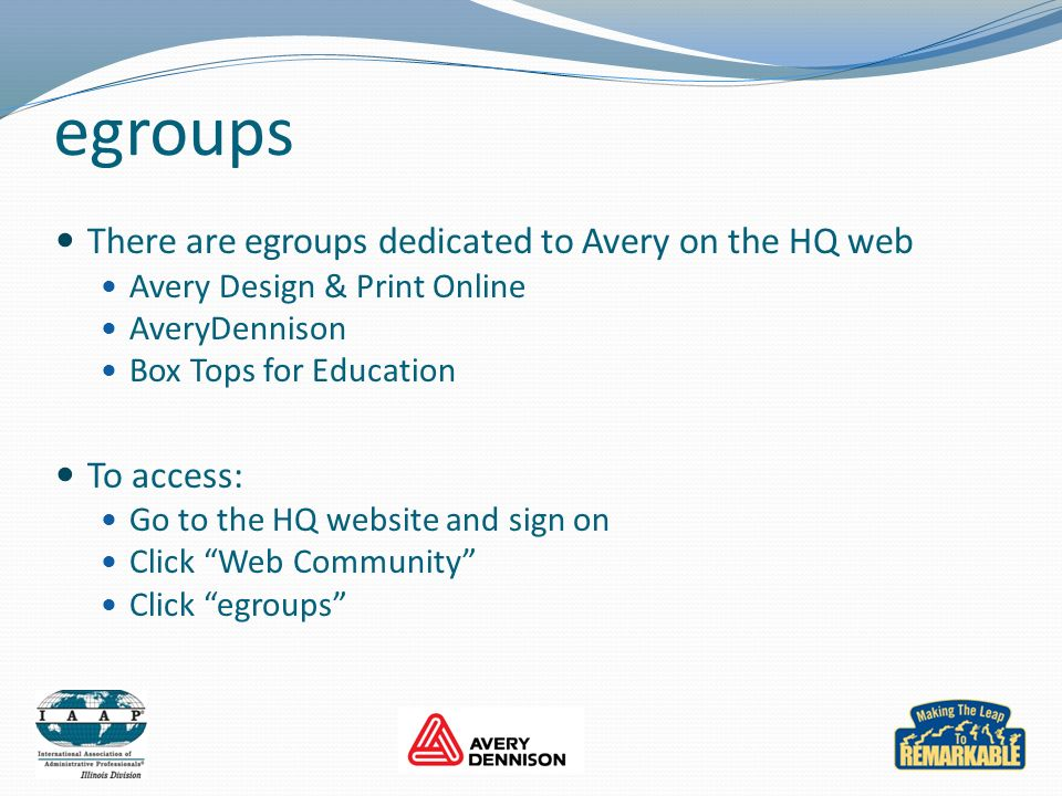 egroups There are egroups dedicated to Avery on the HQ web To access: