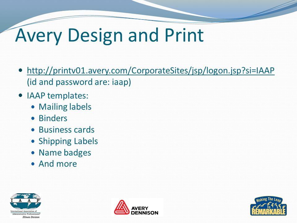 Avery Design and Print http://printv01.avery.com/CorporateSites/jsp/logon.jsp si=IAAP (id and password are: iaap)