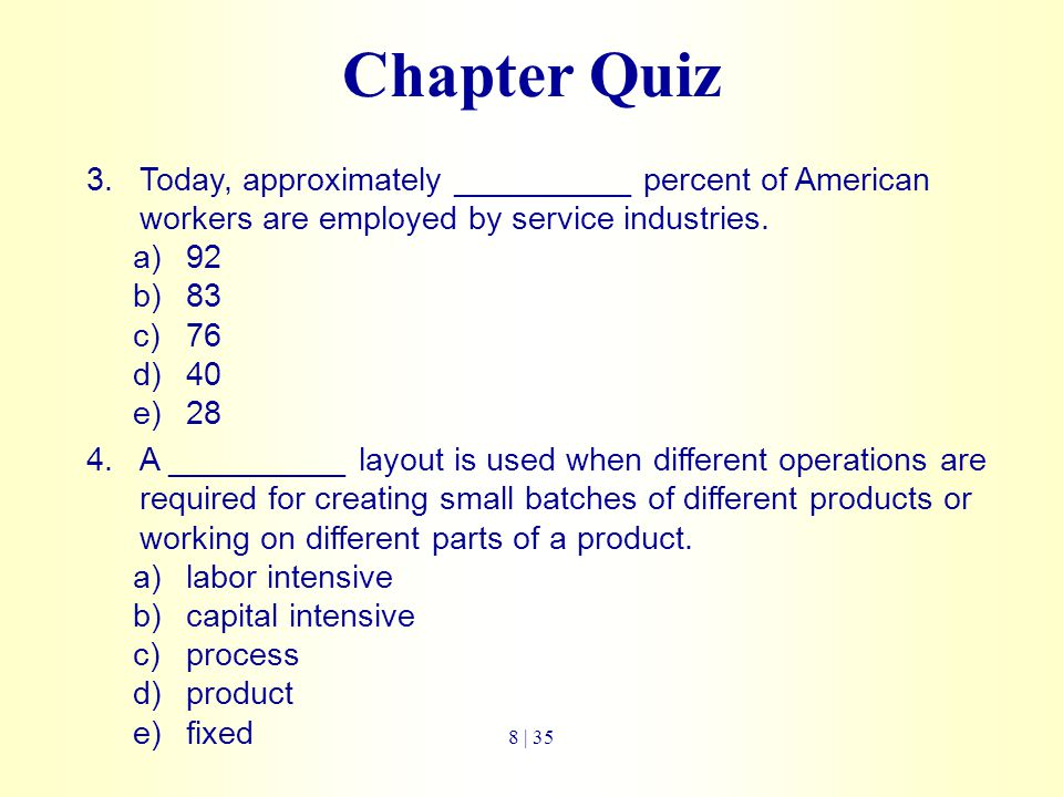 Chapter Quiz Today, approximately __________ percent of American workers are employed by service industries.