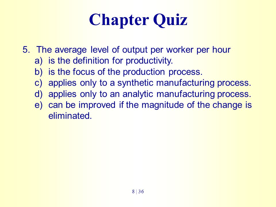 Chapter Quiz The average level of output per worker per hour