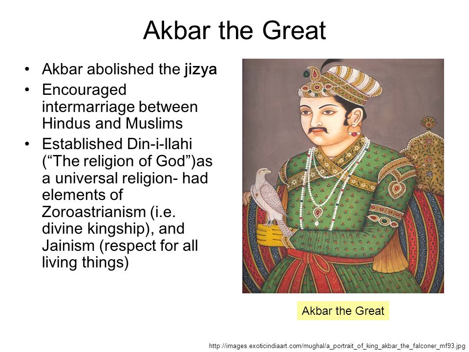 Akbar the Great Akbar abolished the jizya