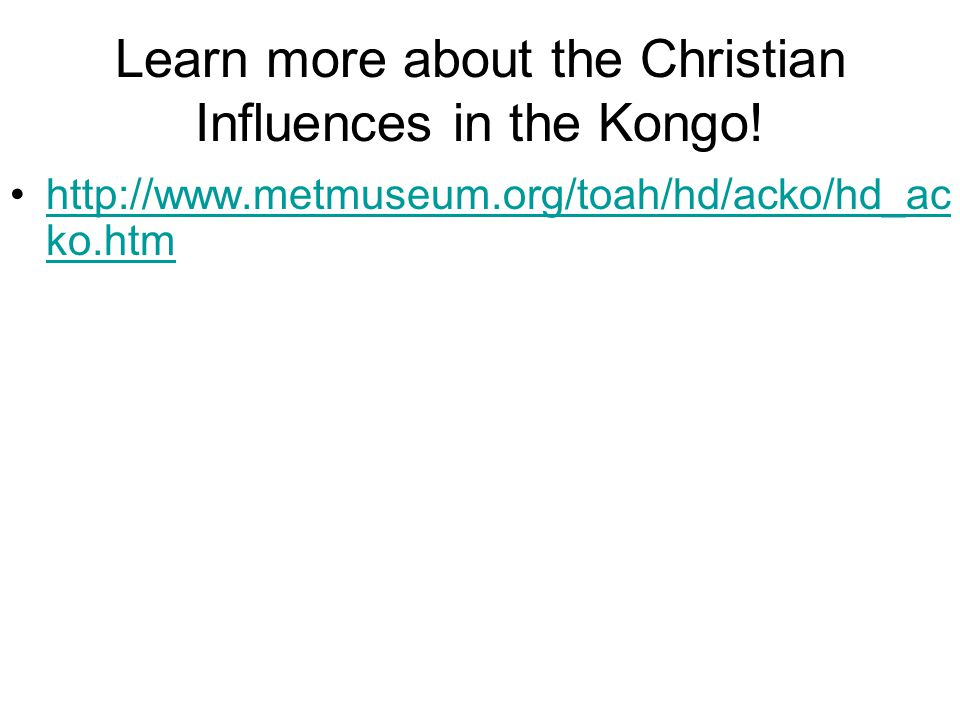Learn more about the Christian Influences in the Kongo!