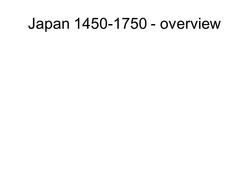 Japan 1450-1750 - overview