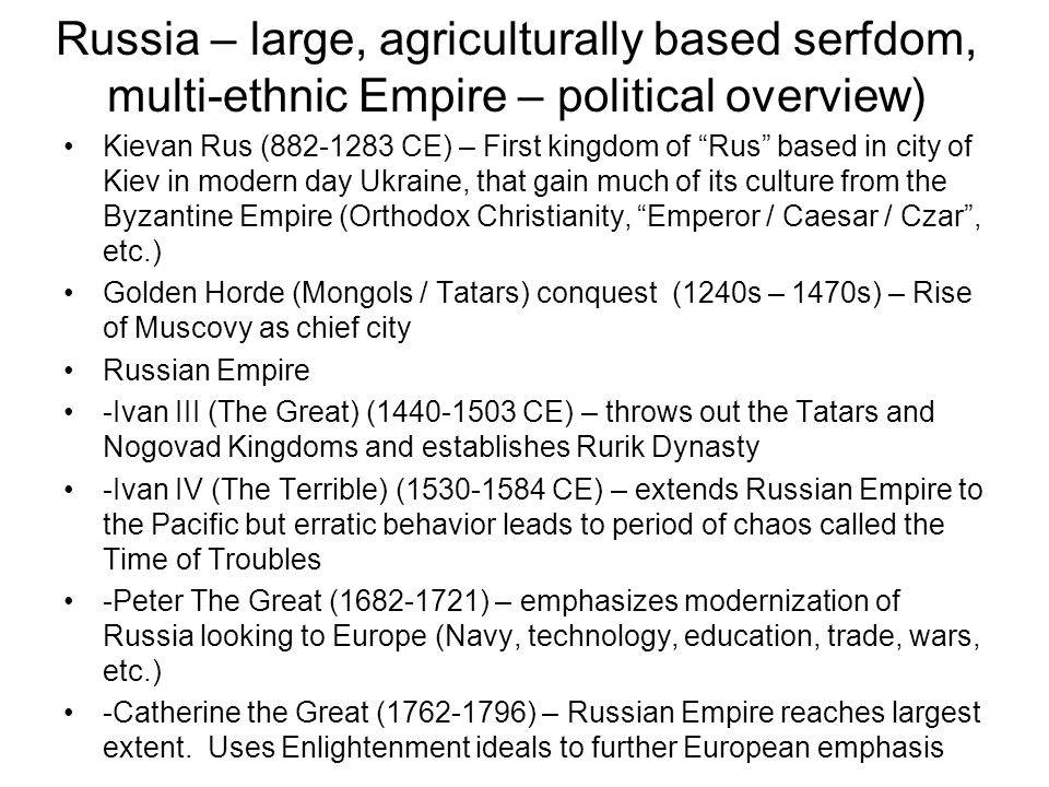 Russia – large, agriculturally based serfdom, multi-ethnic Empire – political overview)